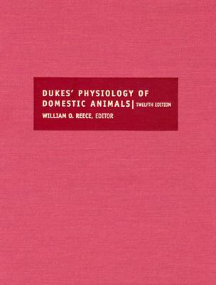 Dukes' Physiology of Domestic Animals - Reece, William O (Editor)