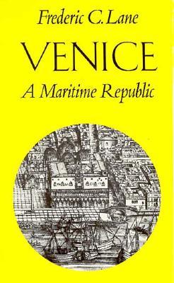 Venice, a Maritime Republic - Lane, Frederic Chapin, Professor