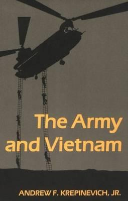 The Army and Vietnam - Krepinevich, Andrew F, Professor