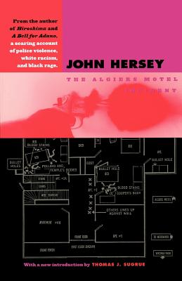 The Algiers Motel Incident - Hersey, John, Professor, and Sugrue, Thomas (Introduction by)