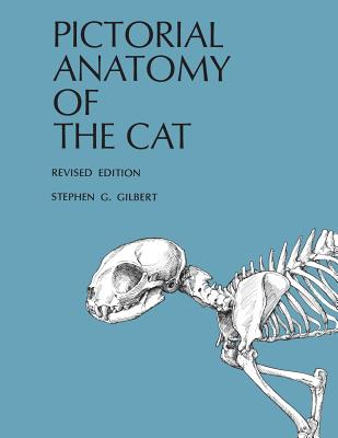 Pictorial Anatomy of the Cat - Gilbert, Stephen G.