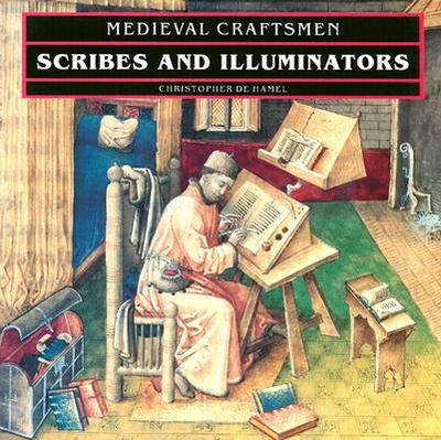 Scribes and Illuminators - De Hamel, Christopher, and British Museum