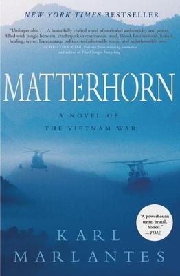 Matterhorn: A Novel of the Vietnam War - Marlantes, Karl