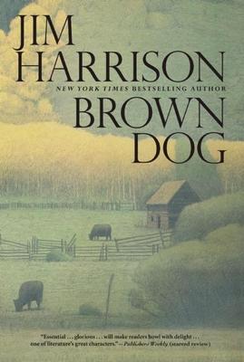 Brown Dog: Novellas - Harrison, Jim