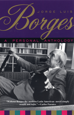 A Personal Anthology - Borges, Jorge Luis, and Borges, and Kerrigan, Anthony (Adapted by)