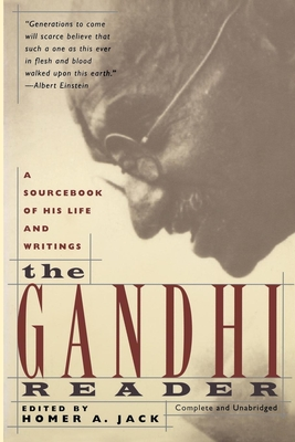 The Gandhi Reader: A Sourcebook of His Life and Writings - Jack, Homer A (Editor)