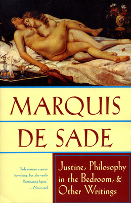 Justine, Philosophy in the Bedroom, and Other Writings - de Sade, Marquis, and Marquis De Sade, and Wainhouse, Austryn (Translated by)