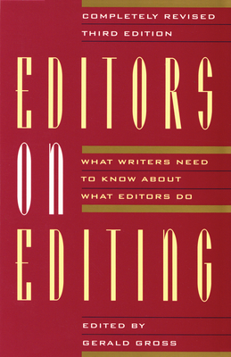 Editors on Editing: What Writers Need to Know about What Editors Do - Gross, Gerald C (Editor)