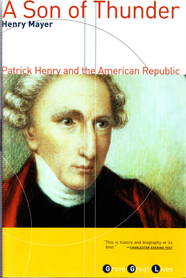 A Son of Thunder: Patrick Henry and the American Republic - Mayer, Henry