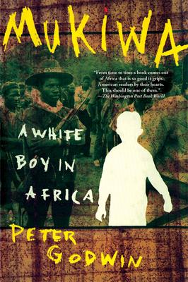 Mukiwa: A White Boy in Africa - Godwin, Peter