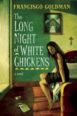 Long Night of White Chickens - Goldman, Francisco