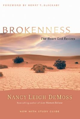 Brokenness: The Heart God Revives - DeMoss, Nancy Leigh, and Blackaby, Henry T (Foreword by)