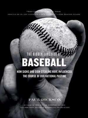 The Hidden Language of Baseball - Dickson, Paul, Mr.