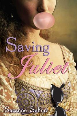 Saving Juliet - Selfors, Suzanne