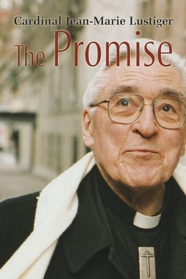 The Promise - Lustiger, Jean Marie, and Balinski, Rebecca H (Translated by), and Malone, Richard (Translated by)