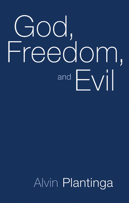 God, Freedom, and Evil - Plantinga, Alvin