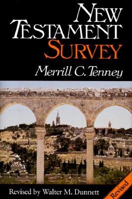 New Testament Survey - Tenney, Merrill C, and Dunnett, Walter M, Ph.D.