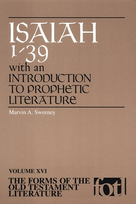 Forms of Old Testament Literature: Isaiah 1-39 with an Introduction to Prophetic Literat - Sweeney, Marvin A, Ph.D.