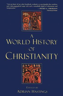 A World History of Christianity - Hastings, Adrian (Editor)