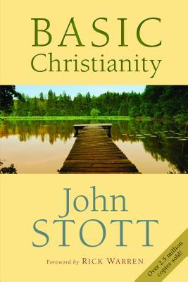 Basic Christianity - Stott, John R W, and Warren, Rick (Foreword by)