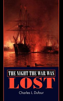 The Night the War Was Lost - Dufour, Charles L