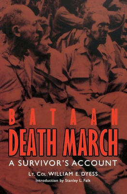 Bataan Death March: A Survivor's Account - Dyess, William E, and Leavelle, Charles (Introduction by), and Falk, Stanley L (Introduction by)