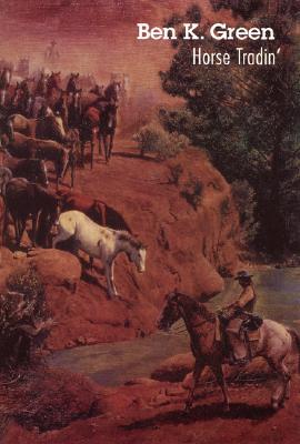 Horse Tradin' - Green, Ben K