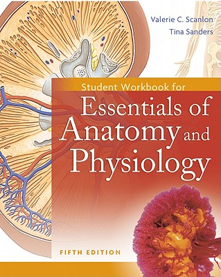 Essentials of Anatomy and Physiology: Student Workbook - Scanlon, Valerie C., and Sanders, Tina