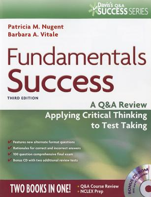 Fundamentals Success: A Q&A Review Applying Critical Thinking to Test Taking - Nugent, Patricia M, and Vitale, Barbara A, MA