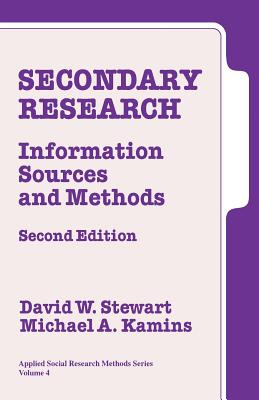 Secondary Research: Information Sources and Methods - Stewart, David W, Dr. (Editor), and Kamins, Michael A, Ph.D.