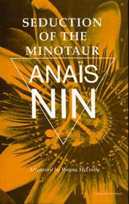 Seduction of the Minotaur: V5 in Nin's Continuous Novel - Nin, Anais