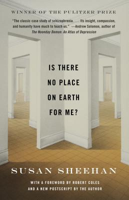 Is There No Place on Earth for Me? - Sheehan, Susan, and Coles, Robert (Foreword by)