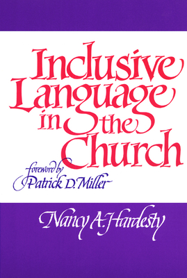 Inclusive Language in the Church - Hardesty, Nancy A, and Miller, Patrick D, Professor, Jr. (Designer)