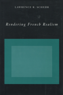 Rendering French Realism - Schehr, Lawrence R