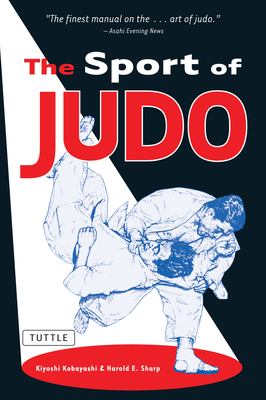 The Sport of Judo - Kobayashi, Kiyoshi, and Sharp, Harold E