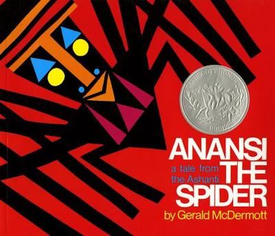 Anansi the Spider: A Tale from the Ashanti -