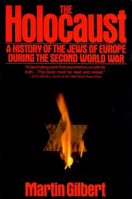 The Holocaust: A History of the Jews of Europe During the Second World War - Gilbert, Martin