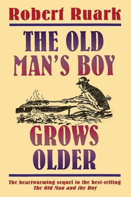 The Old Man's Boy Grows Older - Ruark, Robert