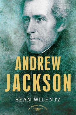 Andrew Jackson - Wilentz, Sean