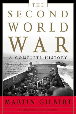 The Second World War: A Complete History - Gilbert, Martin
