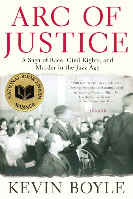Arc of Justice: A Saga of Race, Civil Rights, and Murder in the Jazz Age - Boyle, Kevin