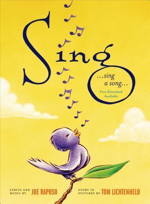 Sing - Raposo, Joe, and Lichtenheld, Tom (Illustrator)