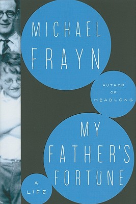 My Father's Fortune: A Life - Frayn, Michael