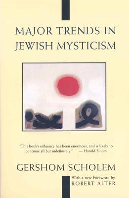 Major Trends in Jewish Mysticism - Scholem, Gershom Gerhard, and Alter, Robert, Mr. (Introduction by)