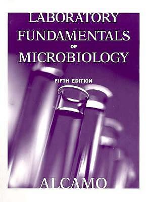 Fundamentals of Microbiology: Laboratory Manual - Alcamo, I. Edward