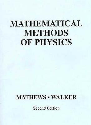 Mathematical Methods of Physics - Mathews, Jon, and Walker, Robert L