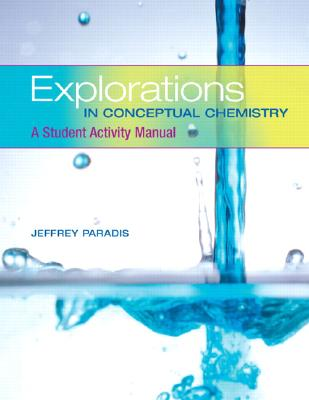 Explorations in Conceptual Chemistry: A Student Activity Manual - Paradis, Jeffrey
