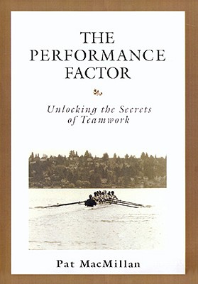 The Performance Factor: Unlocking the Secrets of Teamwork - MacMillan, Pat