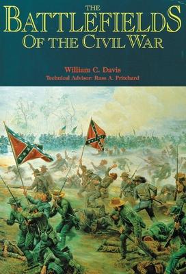 The Battlefields of the Civil War - Davis, William C, and Pritchard, Russ A, Jr.