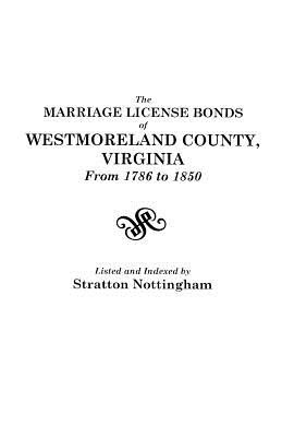 The Marriage License Bonds of Westmoreland County, Virginia, from 1786 to 1850 - Nottingham, Stratton